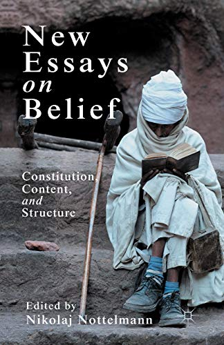 9781349439225: New Essays on Belief: Constitution, Content and Structure