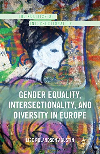 9781349439904: Gender Equality, Intersectionality, and Diversity in Europe (The Politics of Intersectionality)