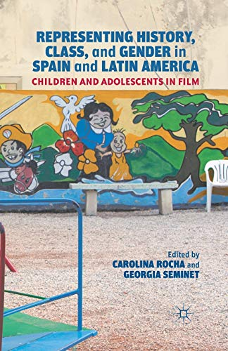 9781349440610: Representing History, Class, and Gender in Spain and Latin America: Children and Adolescents in Film