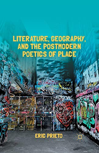 9781349440702: Literature, Geography, and the Postmodern Poetics of Place