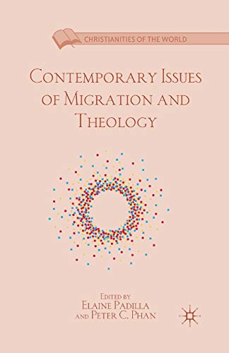 9781349441303: Contemporary Issues of Migration and Theology (Christianities of the World)