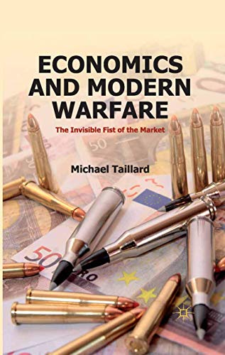 9781349441402: Economics and Modern Warfare: The Invisible Fist of the Market