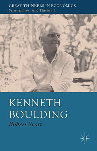 9781349441785: Kenneth Boulding: A Voice Crying in the Wilderness (Great Thinkers in Economics)