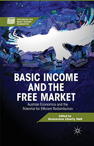 9781349442614: Basic Income and the Free Market: Austrian Economics and the Potential for Efficient Redistribution (Exploring the Basic Income Guarantee)