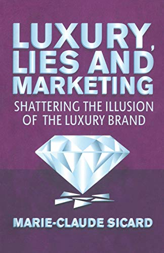 9781349443079: Luxury, Lies and Marketing: Shattering the Illusions of the Luxury Brand