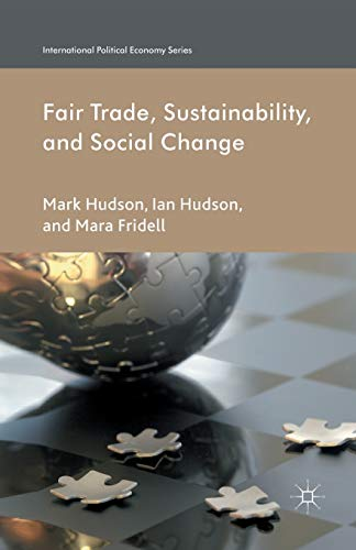 9781349444137: Fair Trade, Sustainability and Social Change (International Political Economy Series)