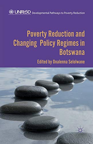 9781349444281: Poverty Reduction and Changing Policy Regimes in Botswana (Developmental Pathways to Poverty Reduction)