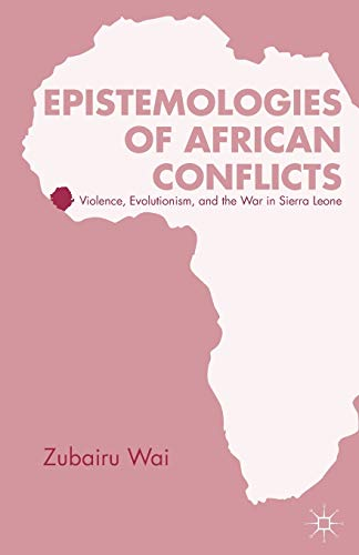 9781349447879: Epistemologies of African Conflicts: Violence, Evolutionism, and the War in Sierra Leone