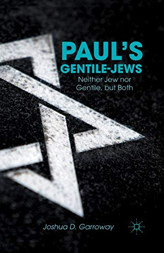 9781349448050: Paul's Gentile-Jews: Neither Jew nor Gentile, but Both