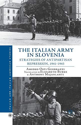 9781349448074: The Italian Army in Slovenia: Strategies of Antipartisan Repression, 1941–1943 (Italian and Italian American Studies)