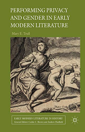 9781349448821: Performing Privacy and Gender in Early Modern Literature (Early Modern Literature in History)