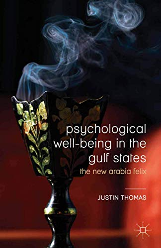 9781349449743: Psychological Well-Being in the Gulf States: The New Arabia Felix