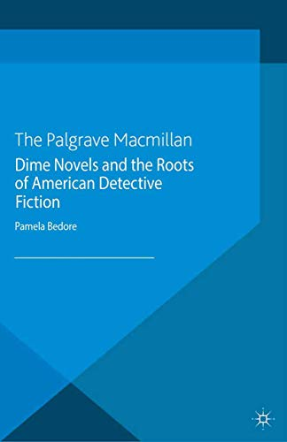 9781349449934: Dime Novels and the Roots of American Detective Fiction (Crime Files)