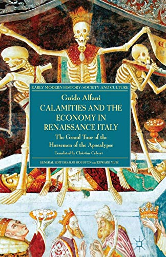 9781349450275: Calamities and the Economy in Renaissance Italy: The Grand Tour of the Horsemen of the Apocalypse (Early Modern History: Society and Culture)