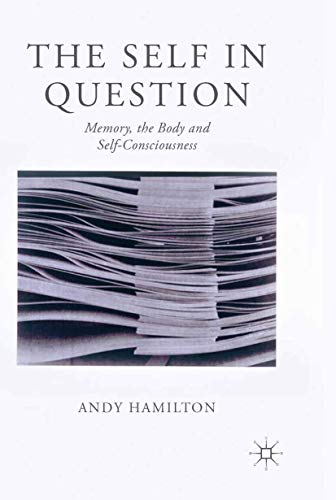 9781349450541: The Self in Question: Memory, The Body and Self-Consciousness