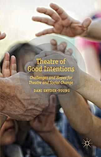9781349451043: Theatre of Good Intentions: Challenges and Hopes for Theatre and Social Change