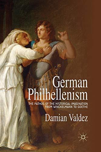 9781349451081: German Philhellenism: The Pathos of the Historical Imagination from Winckelmann to Goethe