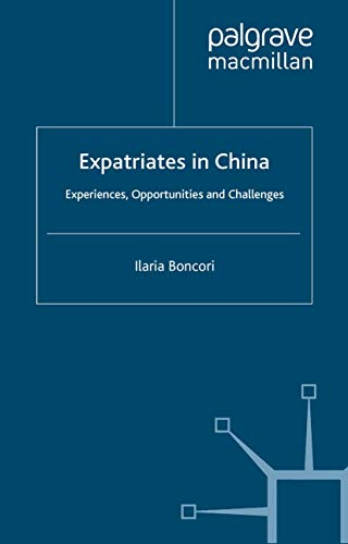 9781349451173: Expatriates in China: Experiences, Opportunities and Challenges