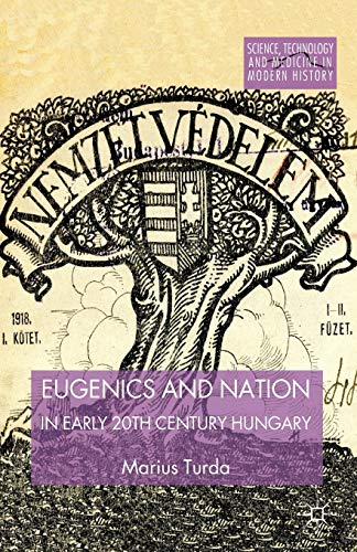 9781349451210: Eugenics and Nation in Early 20th Century Hungary (Science, Technology and Medicine in Modern History)