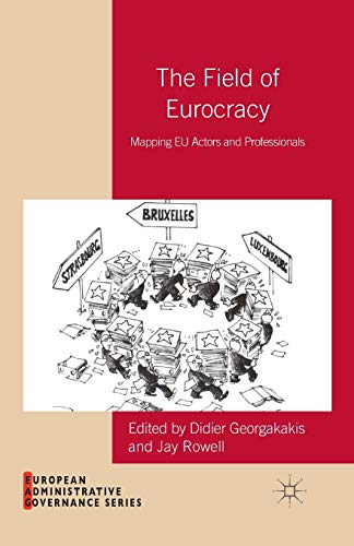 9781349451562: The Field of Eurocracy: Mapping Eu Actors and Professionals