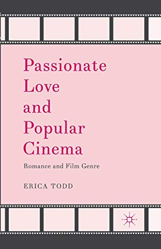 9781349451838: Passionate Love and Popular Cinema: Romance and Film Genre
