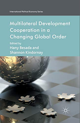9781349452194: Multilateral Development Cooperation in a Changing Global Order (International Political Economy Series)