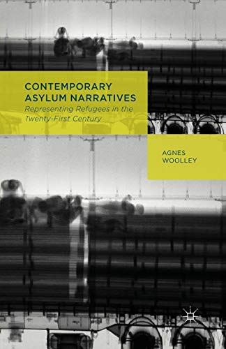 9781349452583: Contemporary Asylum Narratives: Representing Refugees in the Twenty-First Century