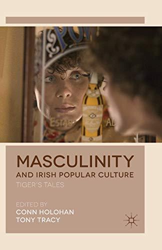9781349453078: Masculinity and Irish Popular Culture: Tiger's Tales