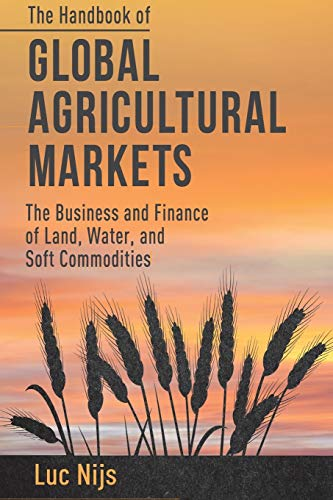 9781349453832: The Handbook of Global Agricultural Markets: The Business and Finance of Land, Water, and Soft Commodities