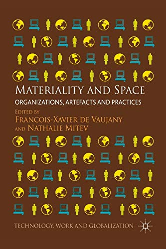 9781349454389: Materiality and Space: Organizations, Artefacts and Practices (Technology, Work and Globalization)