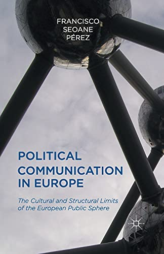 9781349454723: Political Communication in Europe: The Cultural and Structural Limits of the European Public Sphere