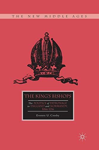 9781349455669: The King's Bishops: The Politics of Patronage in England and Normandy, 1066–1216 (The New Middle Ages)