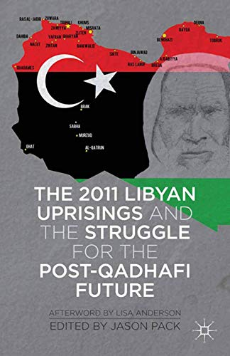 9781349455829: The 2011 Libyan Uprisings and the Struggle for the Post-Qadhafi Future