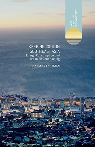 9781349456185: Keeping Cool in Southeast Asia: Energy Consumption and Urban Air-Conditioning (Energy, Climate and the Environment)