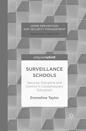 9781349456208: Surveillance Schools: Security, Discipline and Control in Contemporary Education (Crime Prevention and Security Management)