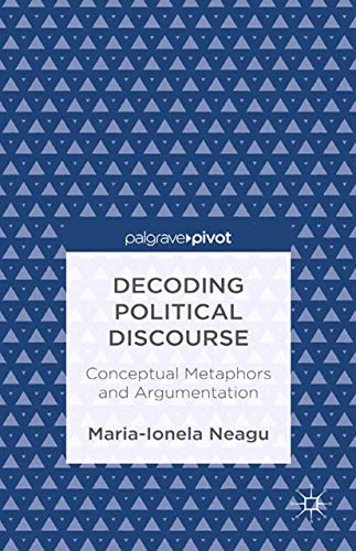 9781349456482: Decoding Political Discourse: Conceptual Metaphors and Argumentation (Palgrave Pivot)