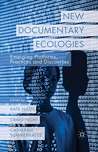 9781349456666: New Documentary Ecologies: Emerging Platforms, Practices and Discourses