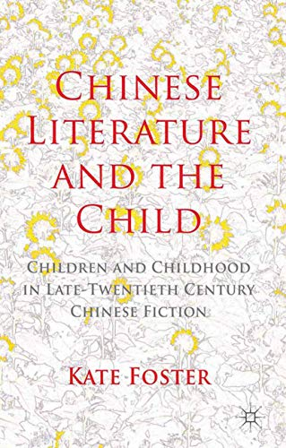 9781349456802: Chinese Literature and the Child: Children and Childhood in Late-Twentieth-Century Chinese Fiction