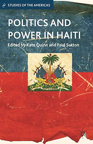9781349457106: Politics and Power in Haiti (Studies of the Americas)