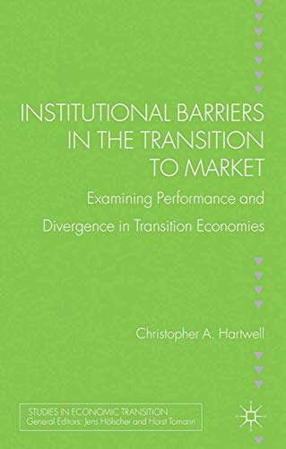 9781349458745: Institutional Barriers in the Transition to Market: Examining Performance and Divergence in Transition Economies (Studies in Economic Transition)