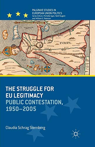 9781349460250: The Struggle for EU Legitimacy: Public Contestation, 1950-2005