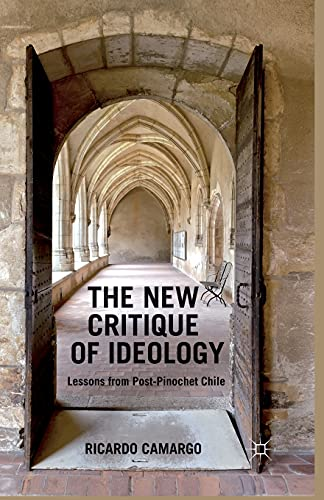 9781349460663: The New Critique of Ideology: Lessons from Post-Pinochet Chile
