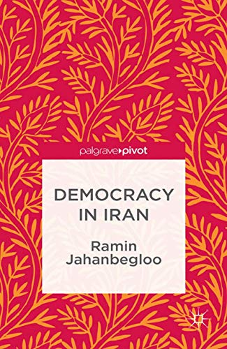 9781349460861: Democracy in Iran (The Theories, Concepts and Practices of Democracy)