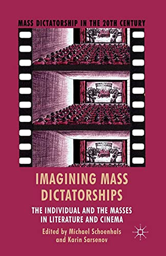 9781349461189: Imagining Mass Dictatorships: The Individual and the Masses in Literature and Cinema (Mass Dictatorship in the Twentieth Century)