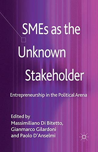 9781349461288: SMEs as the Unknown Stakeholder: Entrepreneurship in the Political Arena