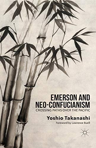 9781349461967: Emerson and Neo-Confucianism: Crossing Paths over the Pacific