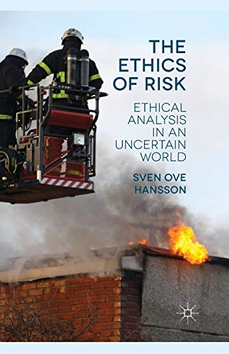 9781349462315: The Ethics of Risk: Ethical Analysis in an Uncertain World