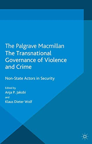 9781349462711: The Transnational Governance of Violence and Crime: Non-State Actors in Security (Governance and Limited Statehood)
