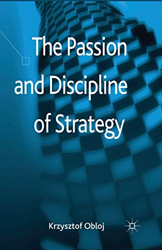 9781349462841: The Passion and Discipline of Strategy