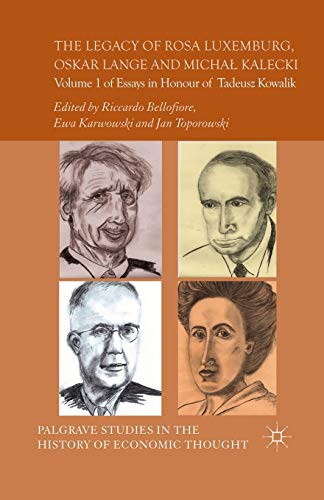 9781349463152: The Legacy of Rosa Luxemburg, Oskar Lange and Micha? Kalecki: Volume 1 of Essays in Honour of Tadeusz Kowalik (Palgrave Studies in the History of Economic Thought Series)